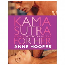 Kama Sutra Sexual Positions For Him and For Her by Anne Hooper