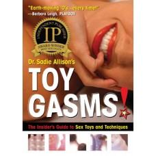 Toy Gasms! The Insiders Guide to Sex Toys & Techniques