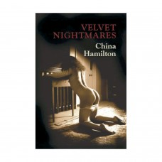 Velvet Nightmares - China Hamilton